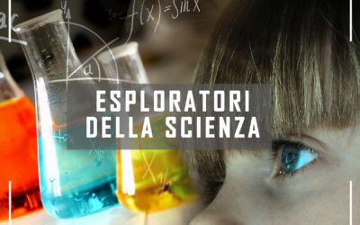 Campus Scientifici: ESPLORATORI DELLA SCIENZA