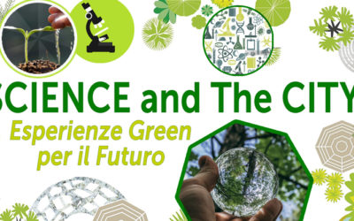 SCIENCE AND THE CITY. Esperienze Green per il Futuro!